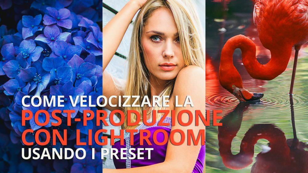 Come usare i preset per una postproduzione veloce con lightroom