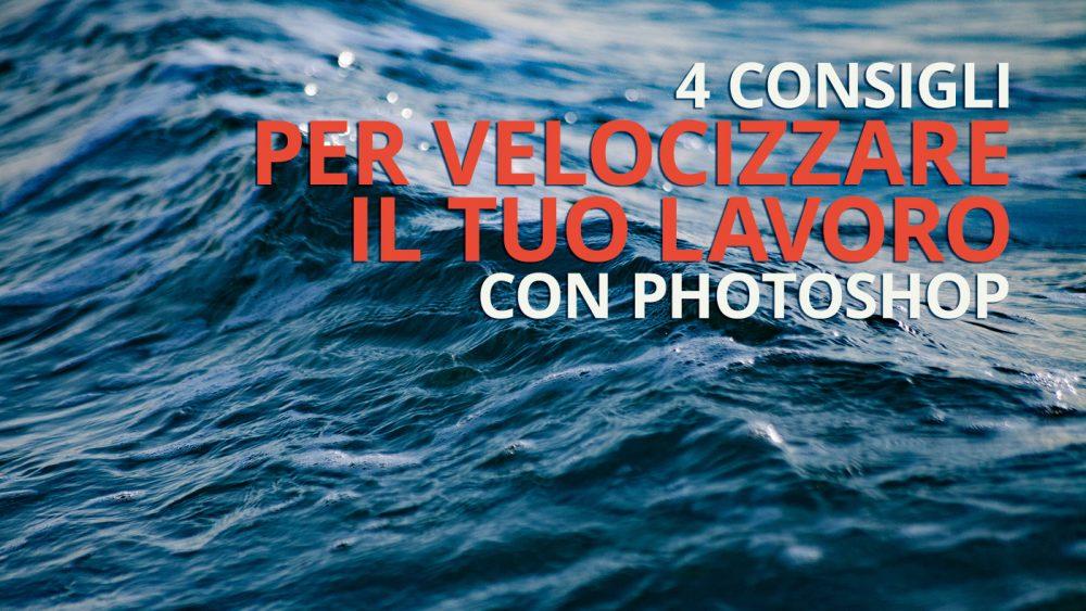 come rendere più efficiente photoshop, consigli e trucchi