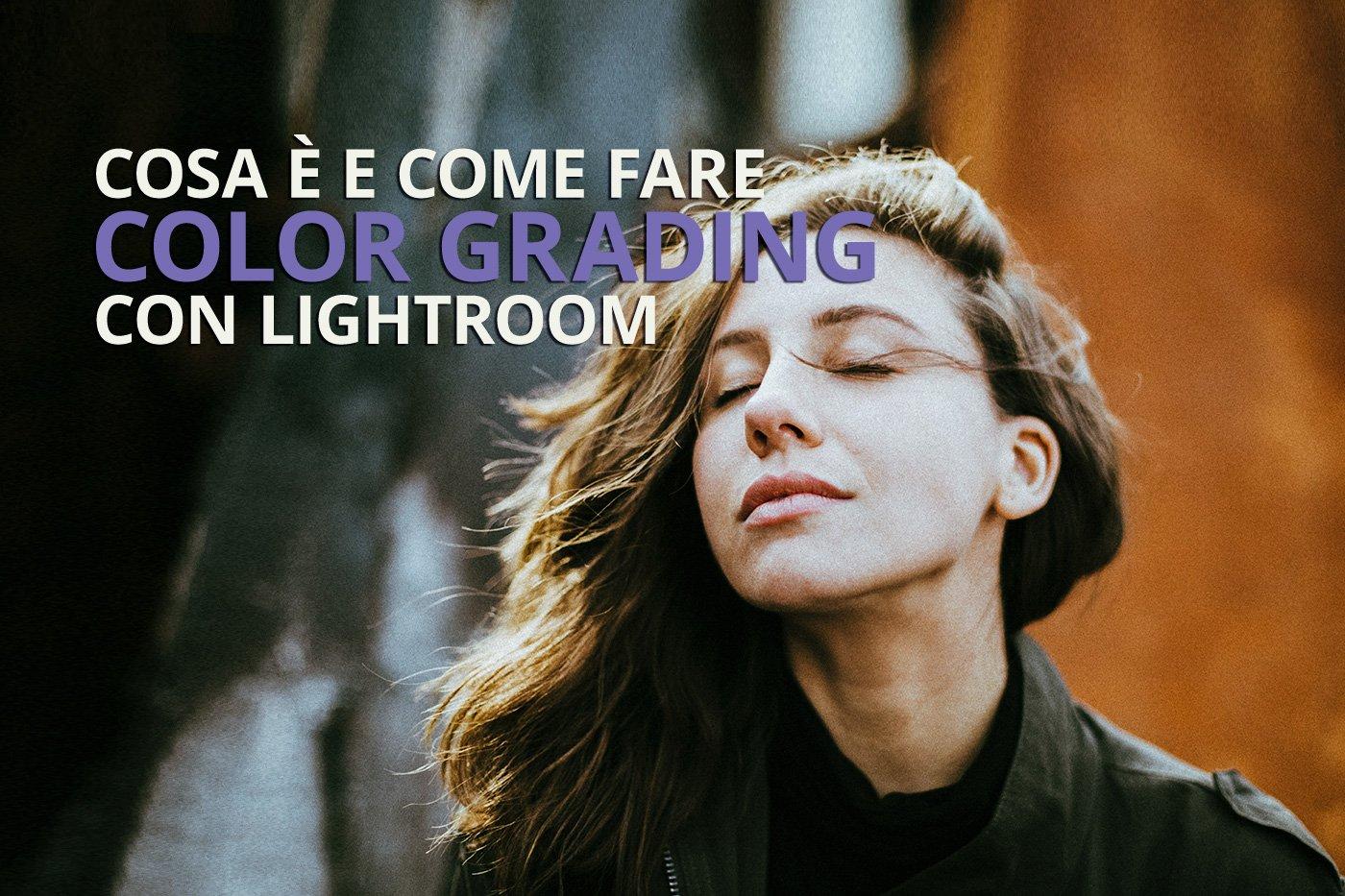 tutorial in italiano su come fare color grading con lightroom