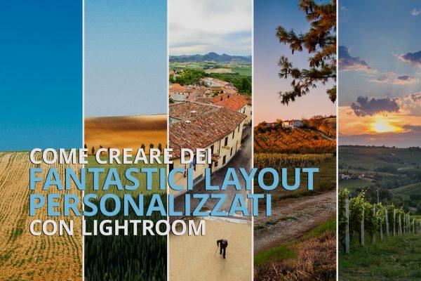 Come creare dei fantastici layout personalizzati con Lightroom