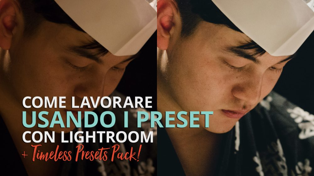 Lavorare con i preset in Lightroom Classic CC e download di preset gratuiti